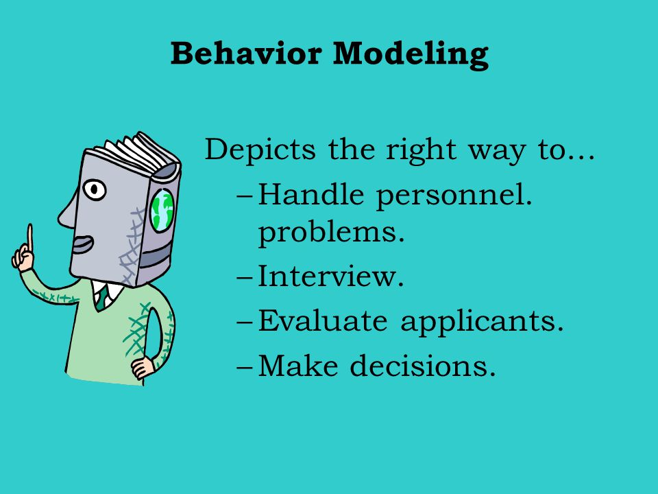 Behavior Modeling Depicts the right way to…