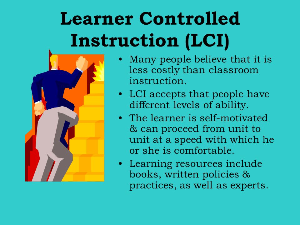Learner Controlled Instruction (LCI)