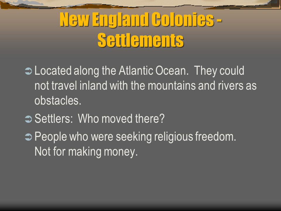 New England Colonies - Settlements