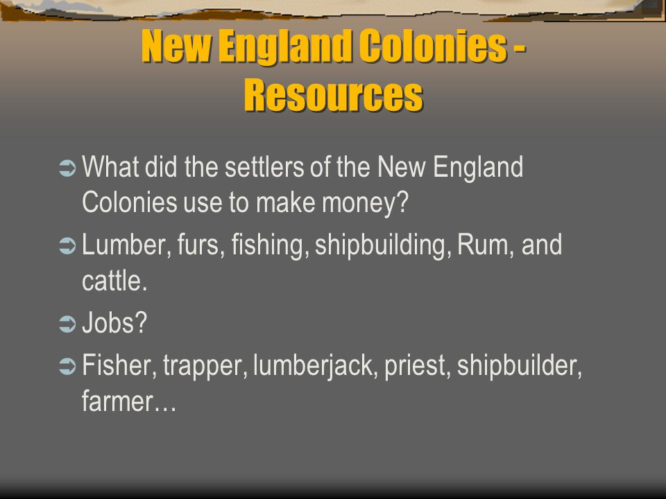 New England Colonies - Resources