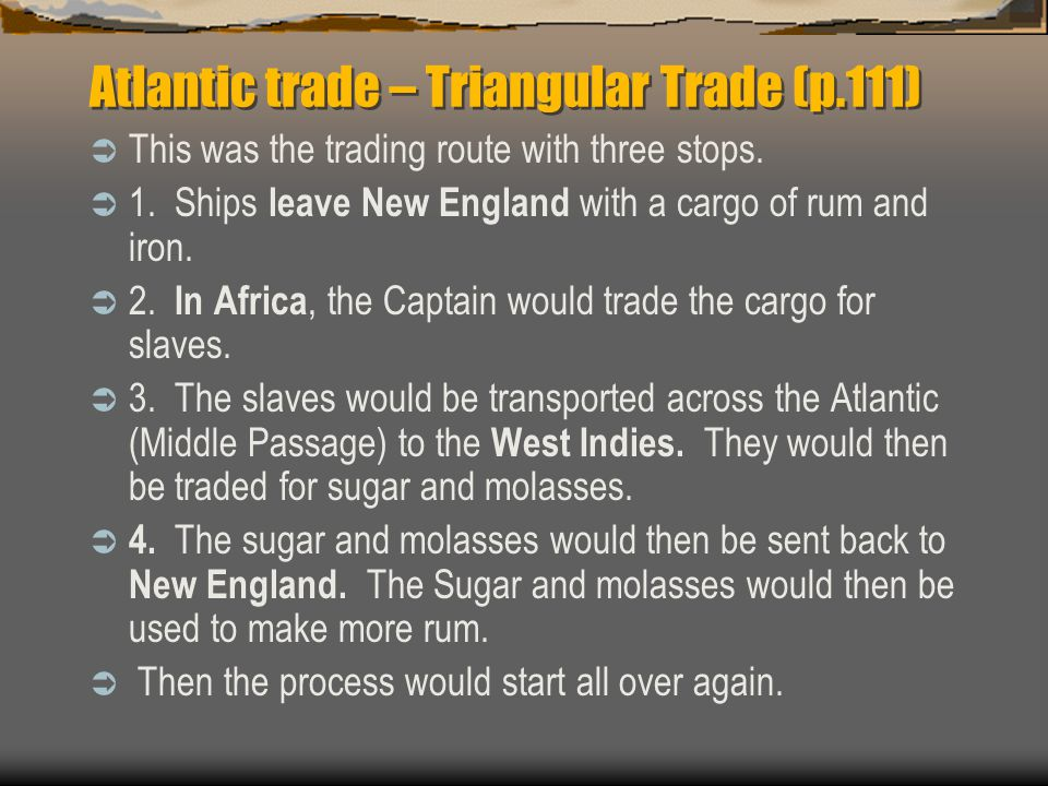 Atlantic trade – Triangular Trade (p.111)