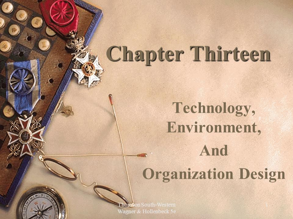 Technology, Environment, And Organization Design