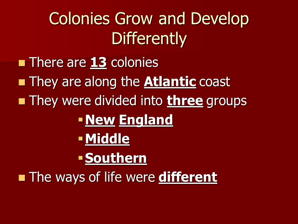 Colonies Grow and Develop Differently