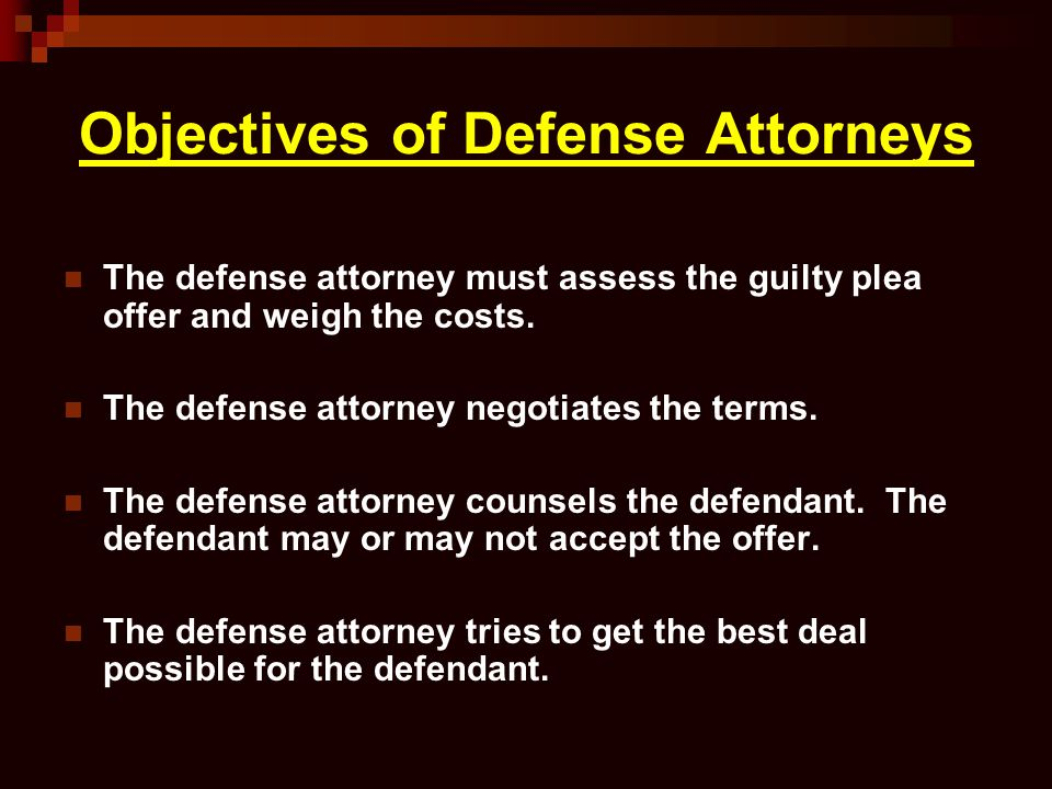 Objectives of Defense Attorneys