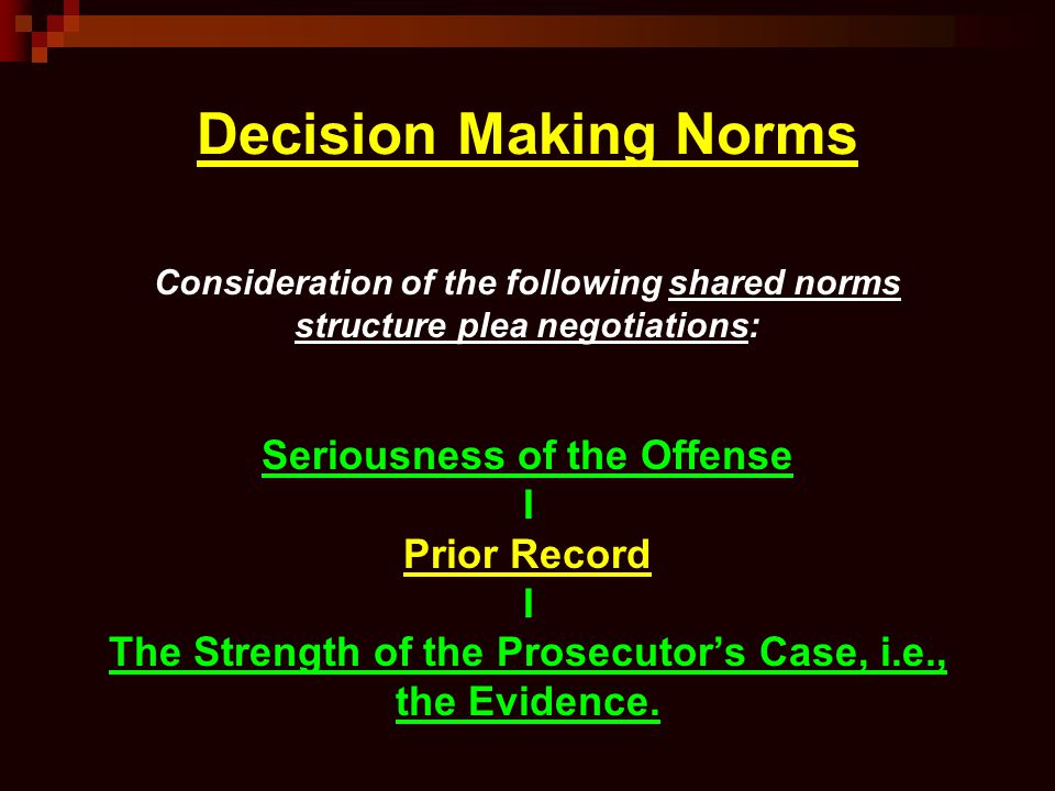 Decision Making Norms Seriousness of the Offense I Prior Record