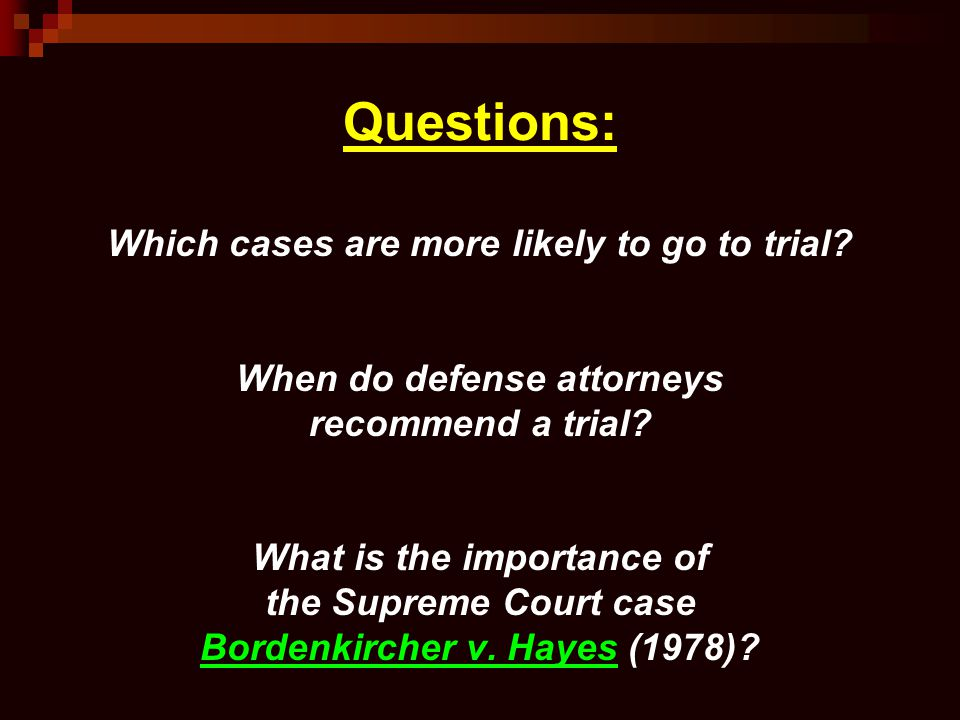 Questions: Which cases are more likely to go to trial