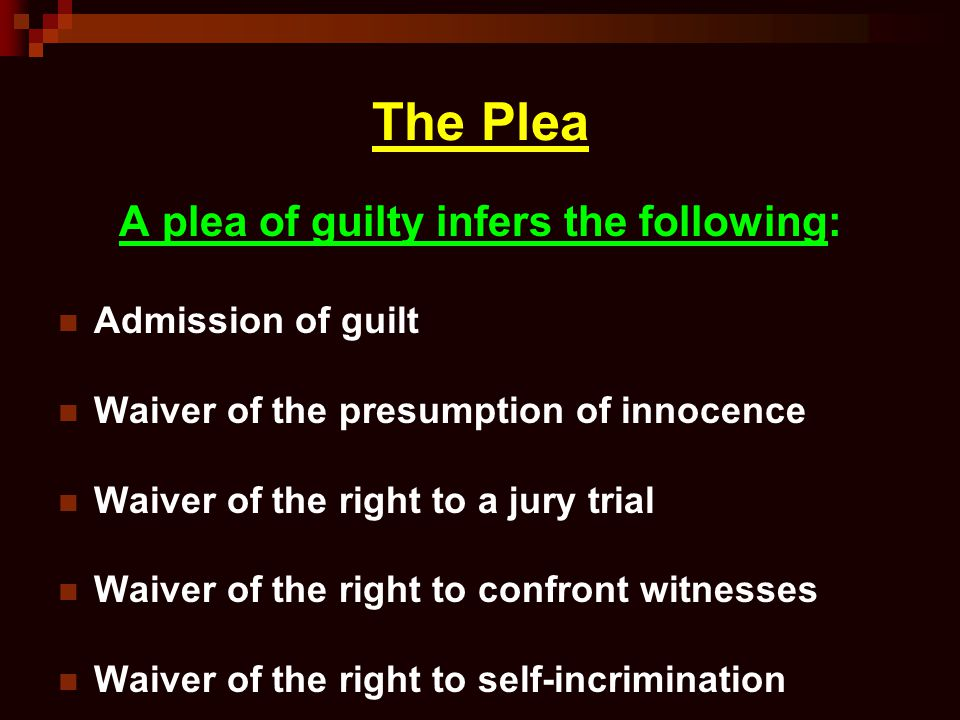 A plea of guilty infers the following: