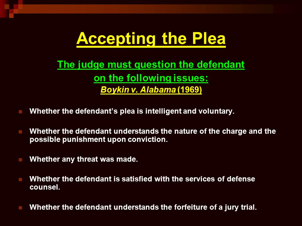 The judge must question the defendant on the following issues: