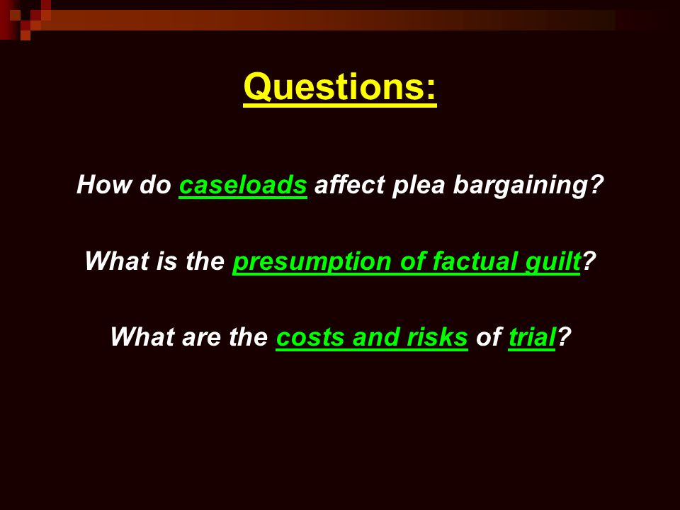 Questions: How do caseloads affect plea bargaining