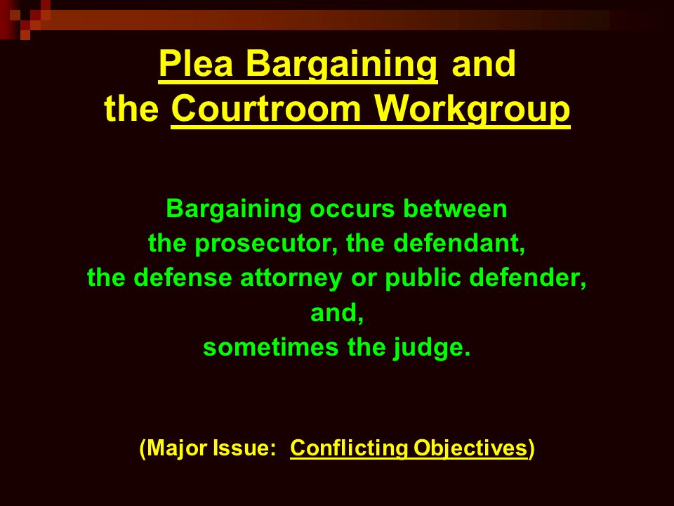 Plea Bargaining and the Courtroom Workgroup