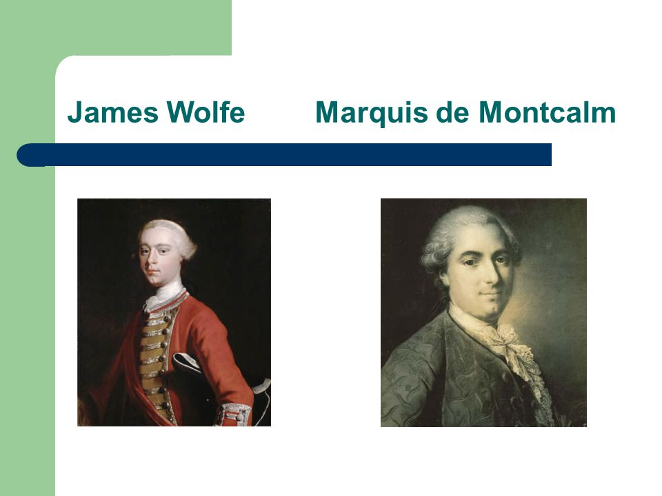 James Wolfe Marquis de Montcalm