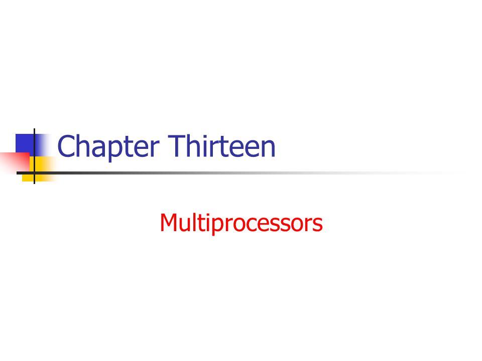 Chapter Thirteen Multiprocessors