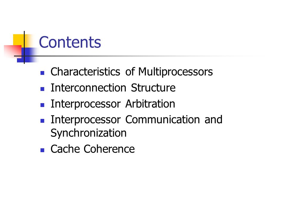 Contents Characteristics of Multiprocessors Interconnection Structure