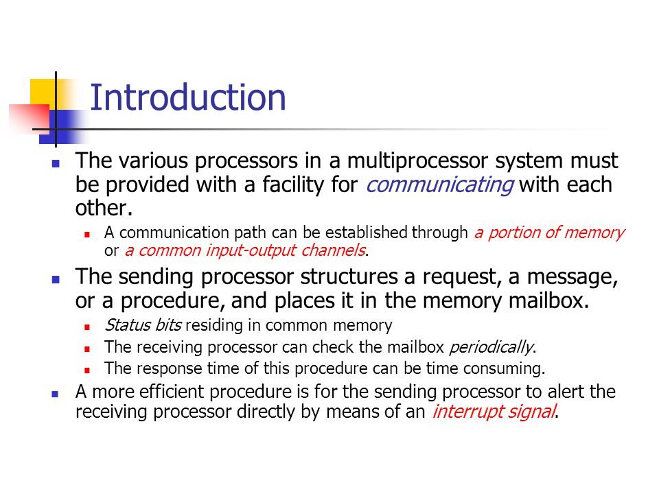 Introduction The various processors in a multiprocessor system must be provided with a facility for communicating with each other.