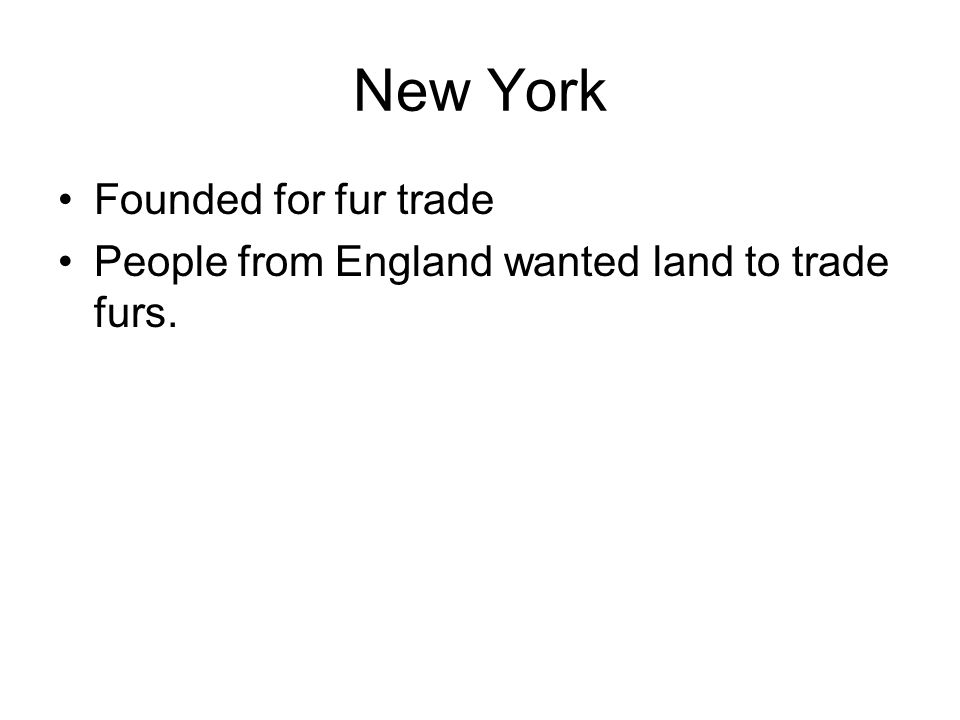 New York Founded for fur trade
