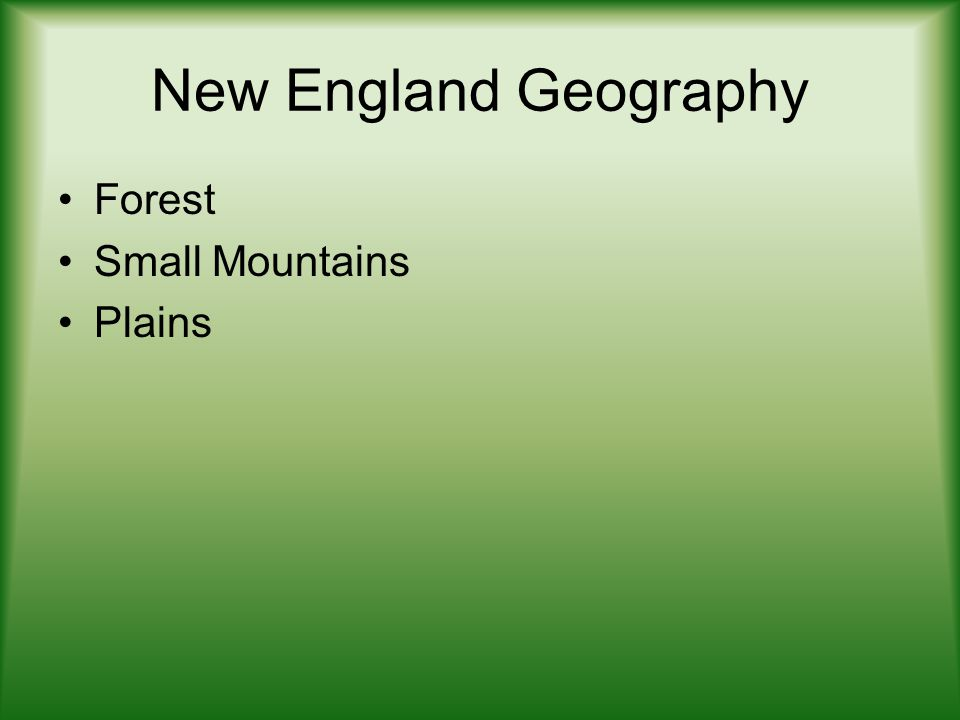 New England Geography Forest Small Mountains Plains