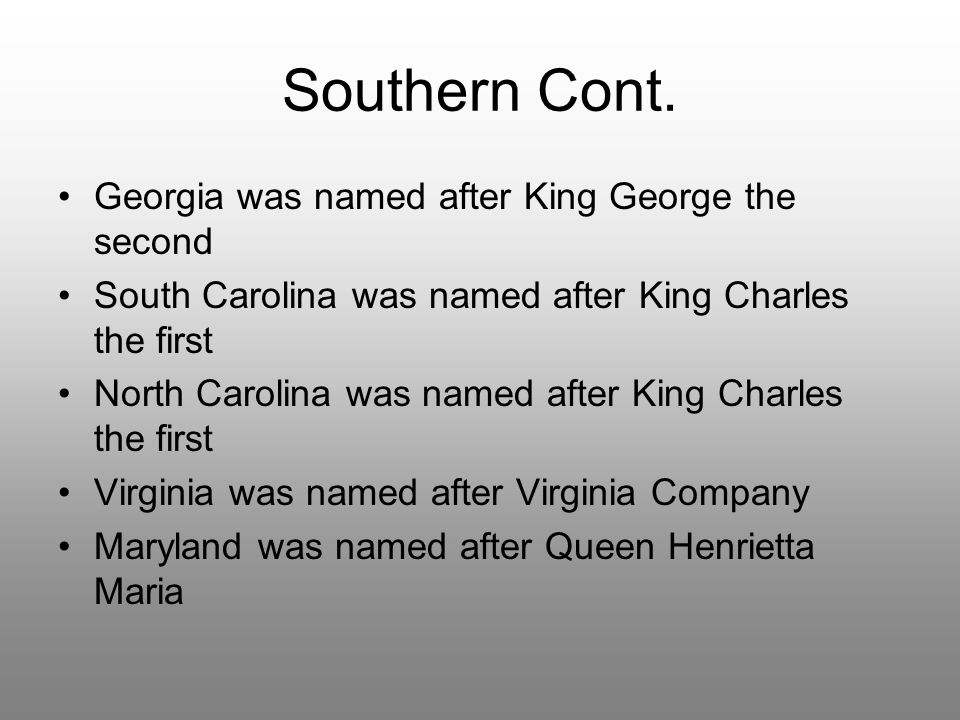 Southern Cont. Georgia was named after King George the second