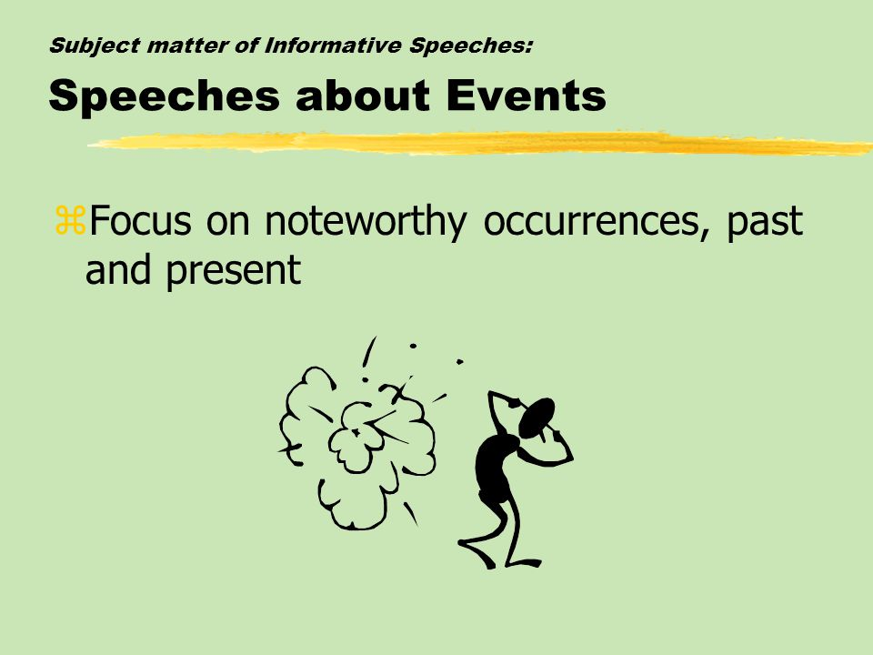Subject matter of Informative Speeches: Speeches about Events