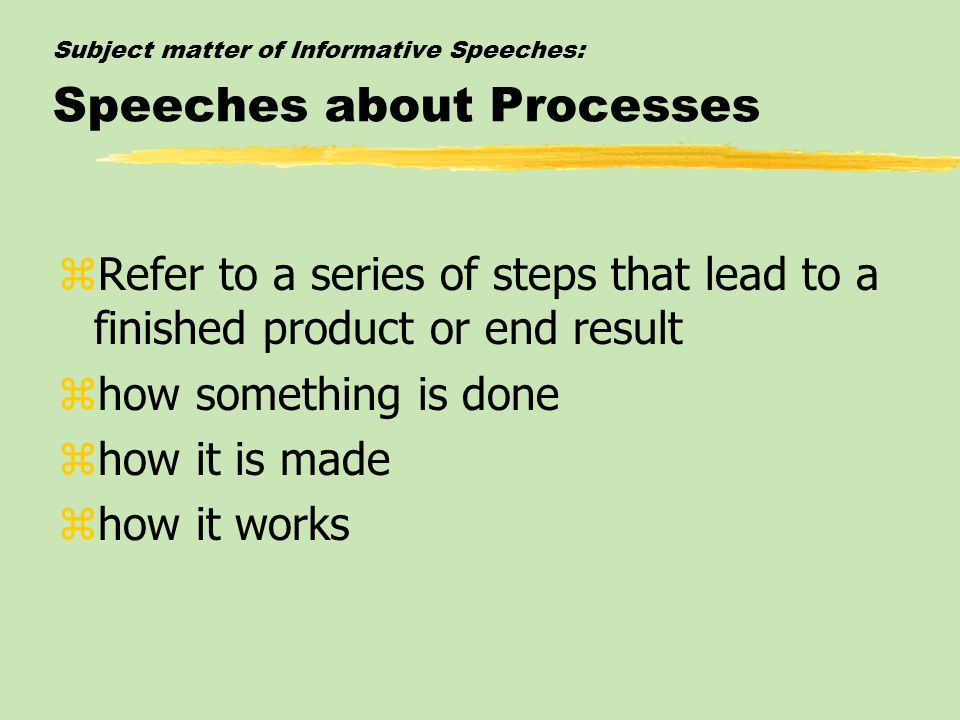 Subject matter of Informative Speeches: Speeches about Processes