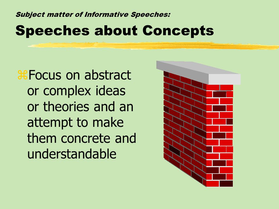 Subject matter of Informative Speeches: Speeches about Concepts