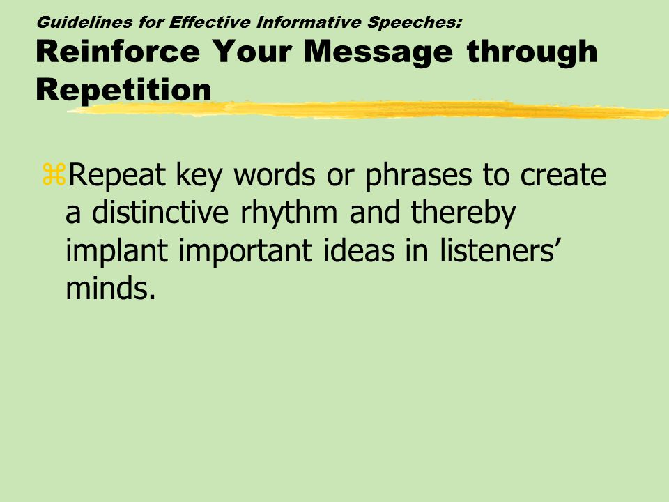 Guidelines for Effective Informative Speeches: Reinforce Your Message through Repetition