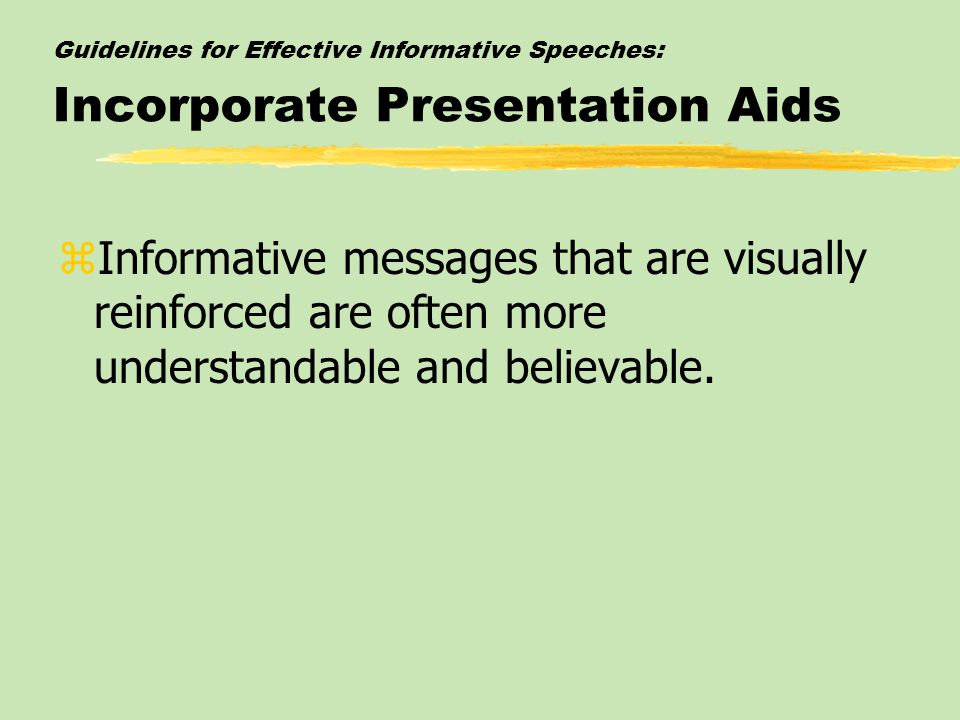 Guidelines for Effective Informative Speeches: Incorporate Presentation Aids