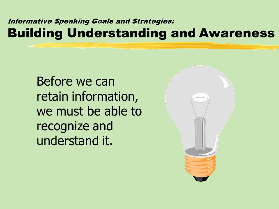 Informative Speaking Goals and Strategies: Building Understanding and Awareness