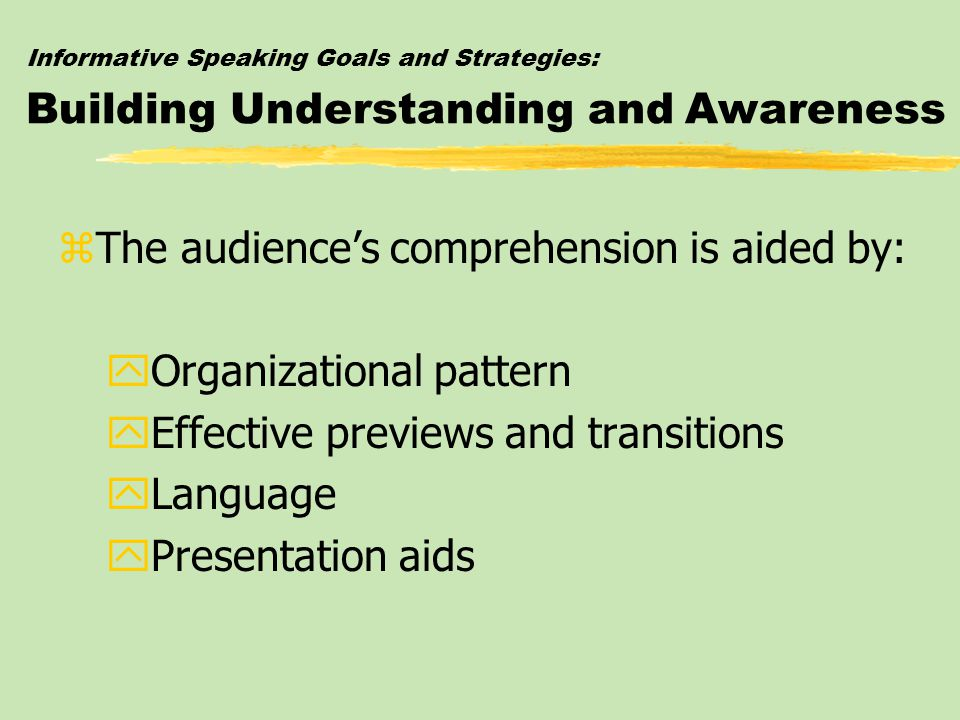 The audience's comprehension is aided by: Organizational pattern