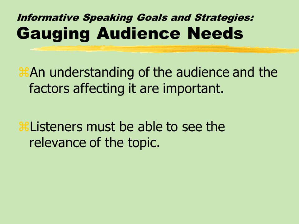Informative Speaking Goals and Strategies: Gauging Audience Needs