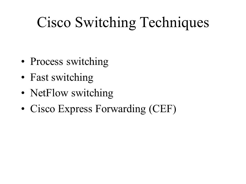 Cisco Switching Techniques