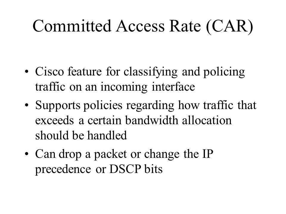 Committed Access Rate (CAR)