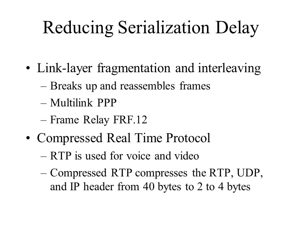 Reducing Serialization Delay
