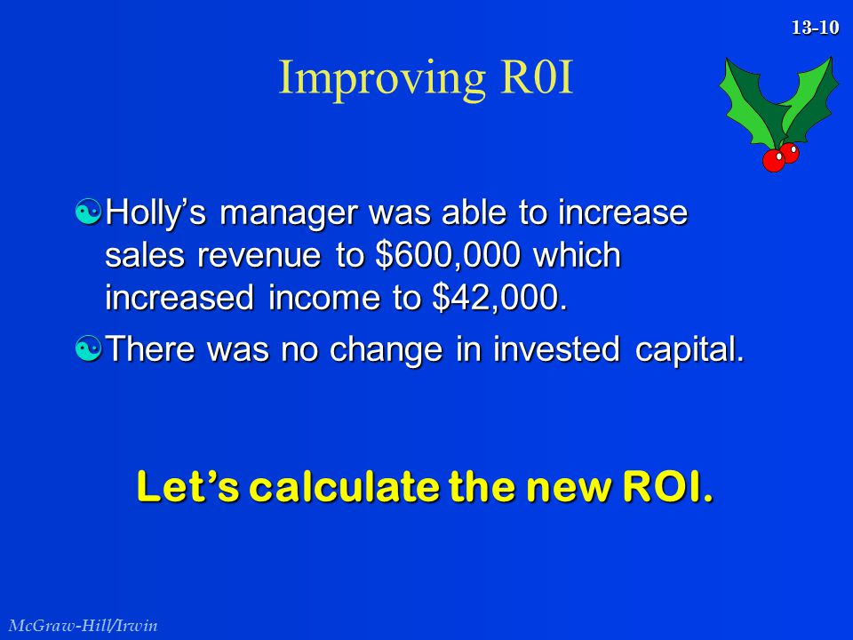 Improving R0I Let's calculate the new ROI.