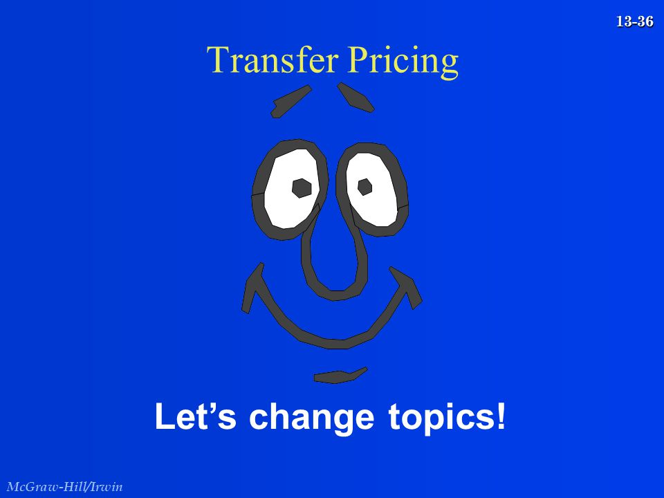Transfer Pricing Let's change topics!