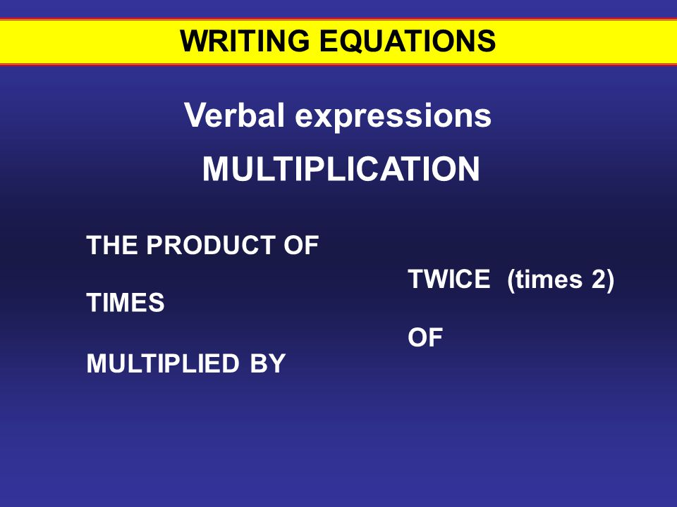 Writing equations #11 Verbal expressions MULTIPLICATION