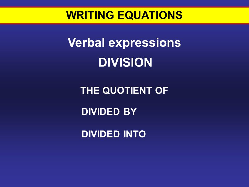 Writing equations #12 Verbal expressions DIVISION WRITING EQUATIONS