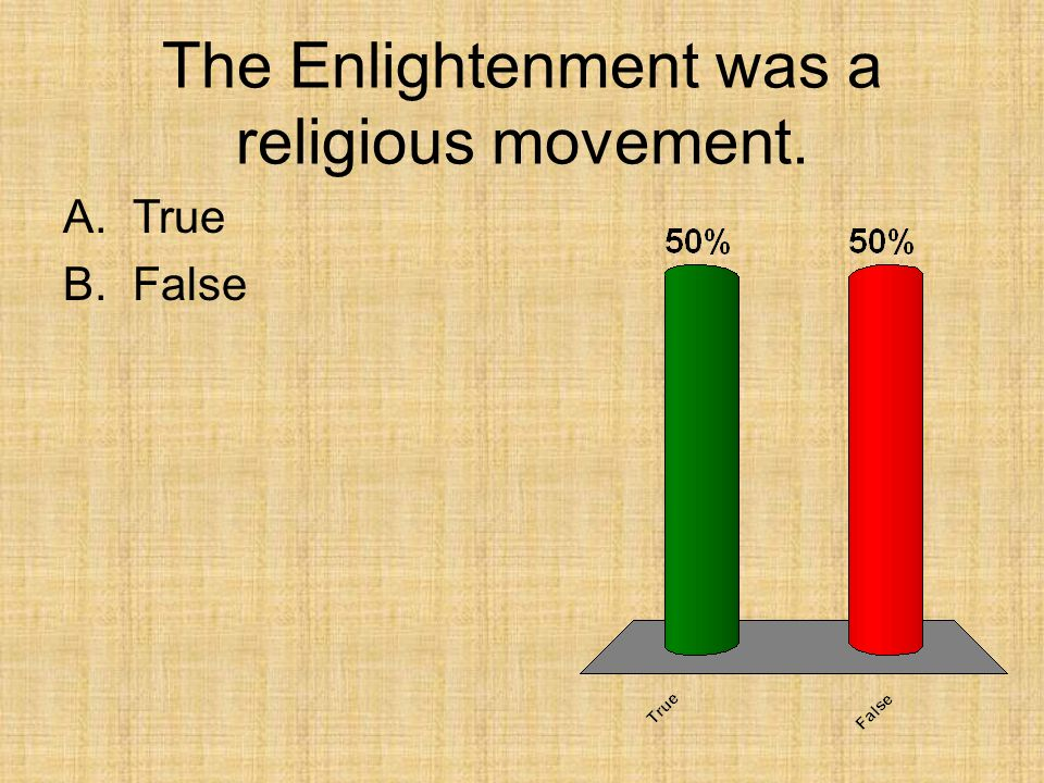 The Enlightenment was a religious movement.