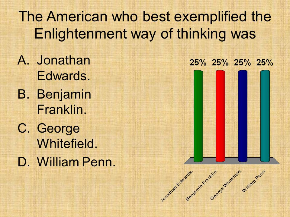 The American who best exemplified the Enlightenment way of thinking was