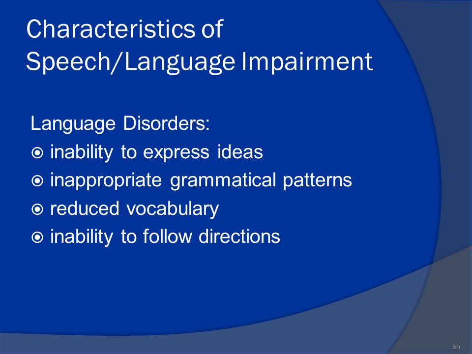 Characteristics of Speech/Language Impairment