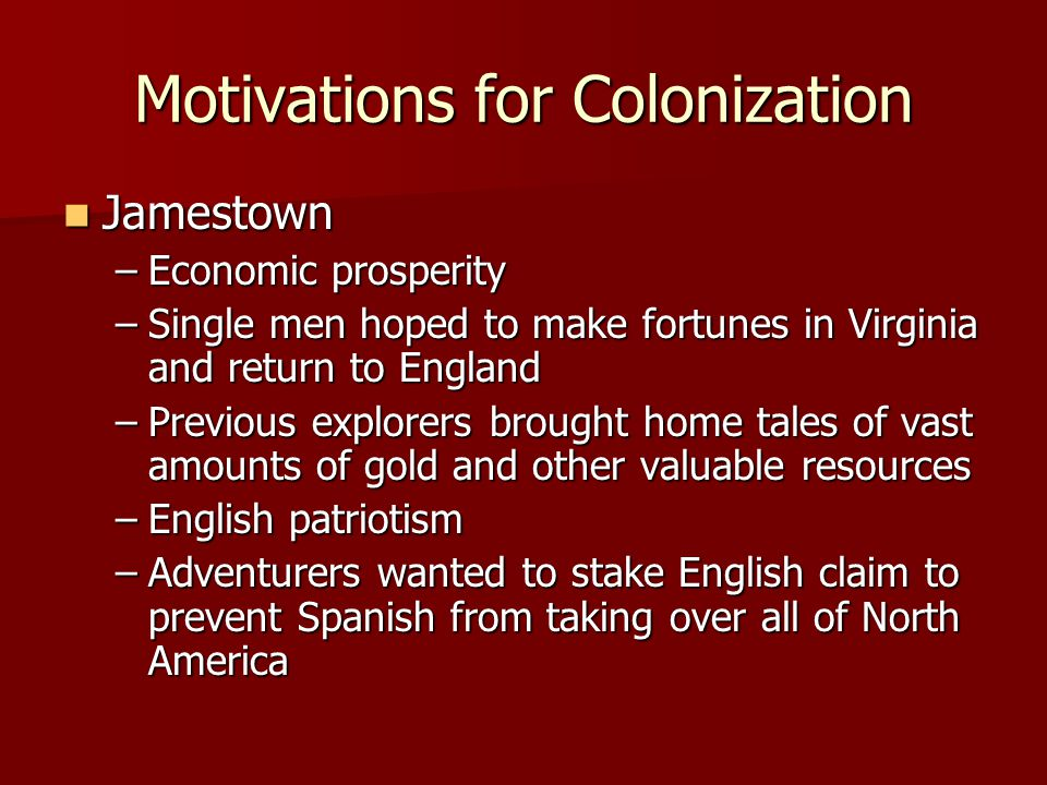 Motivations for Colonization