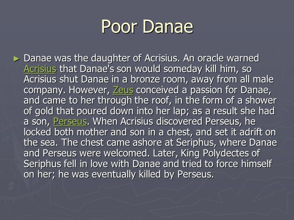 Poor Danae