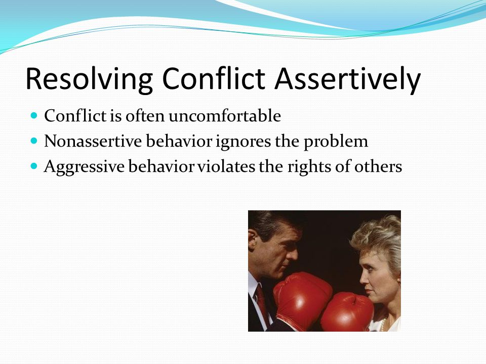 Resolving Conflict Assertively