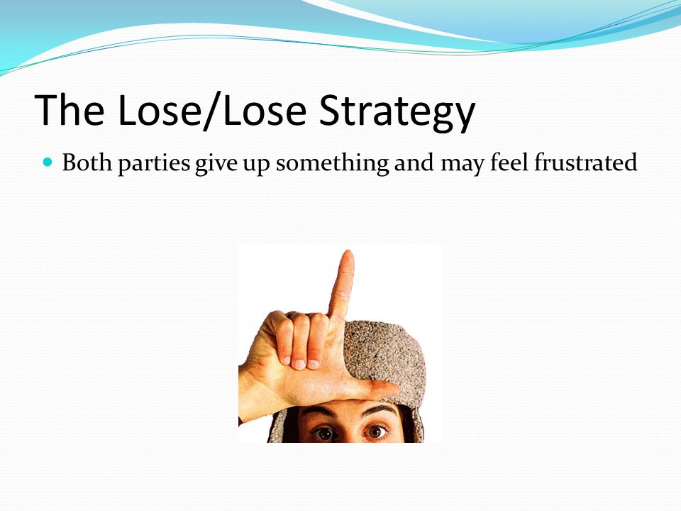 The Lose/Lose Strategy