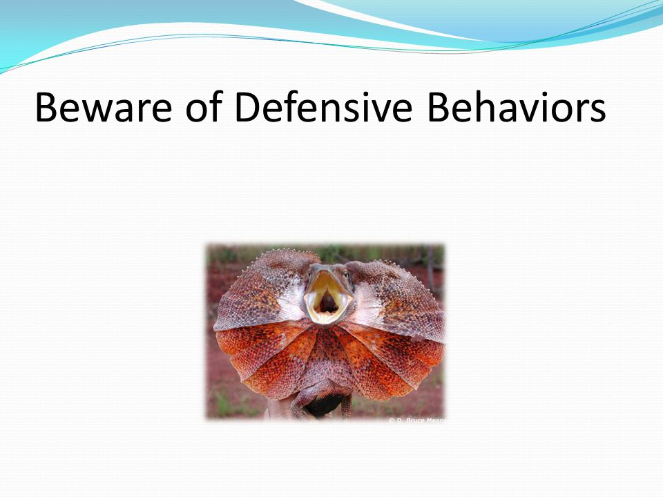 Beware of Defensive Behaviors