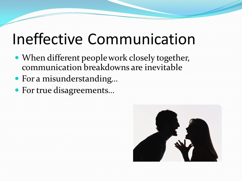 Ineffective Communication
