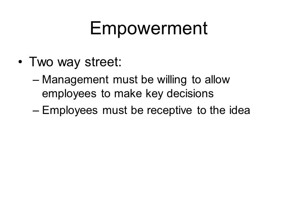 Empowerment Two way street: