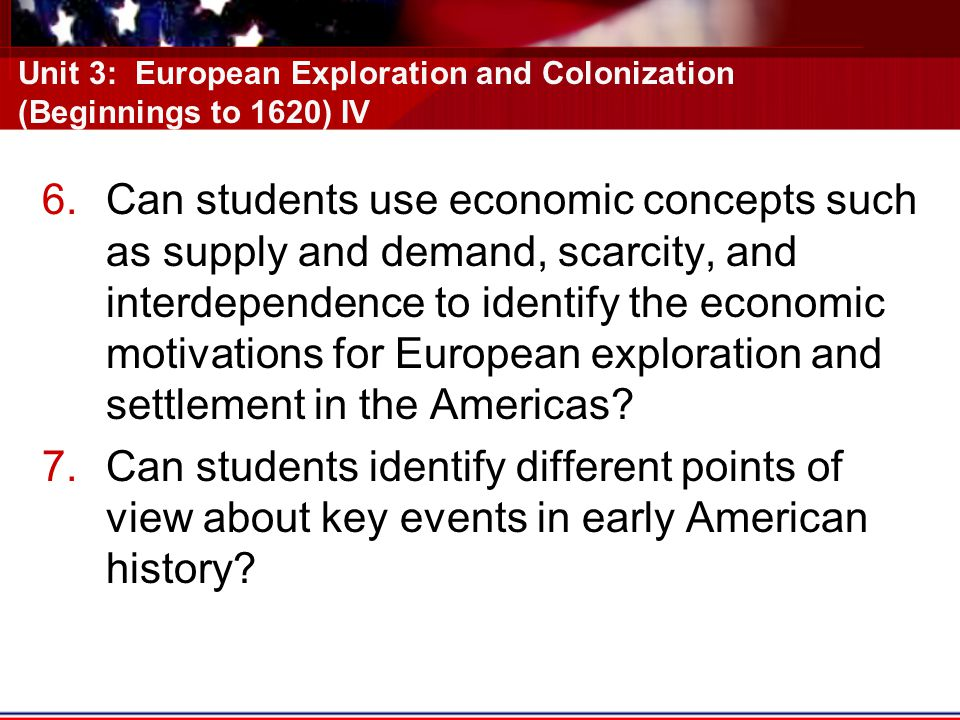 Unit 3: European Exploration and Colonization (Beginnings to 1620) IV