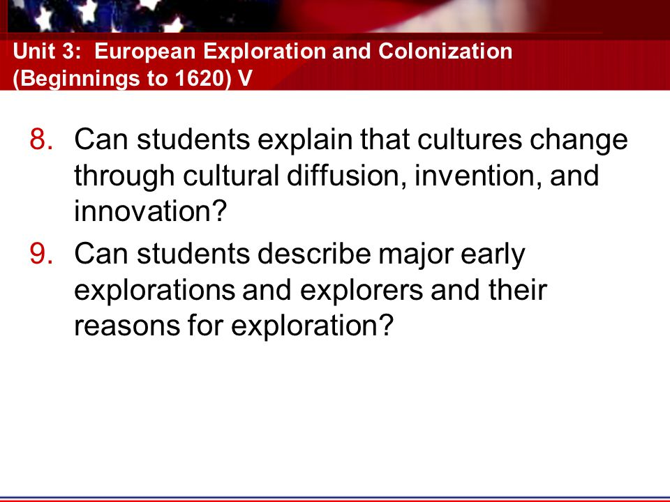 Unit 3: European Exploration and Colonization (Beginnings to 1620) V