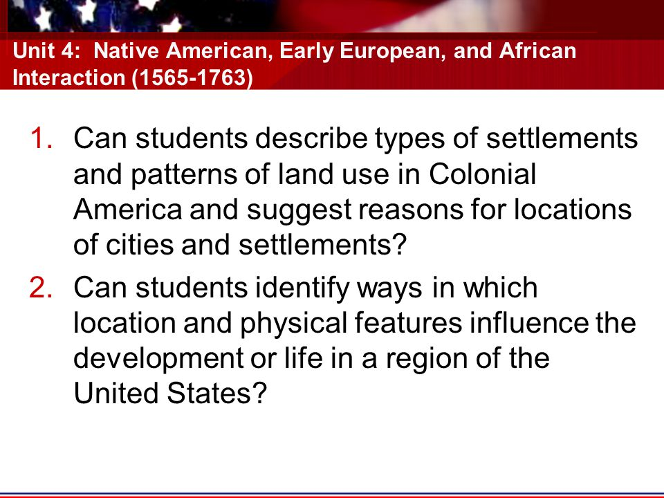 Unit 4: Native American, Early European, and African Interaction (1565-1763)