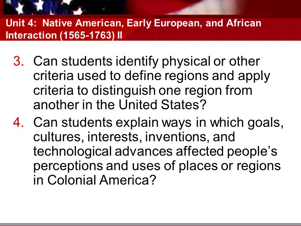 Unit 4: Native American, Early European, and African Interaction (1565-1763) II